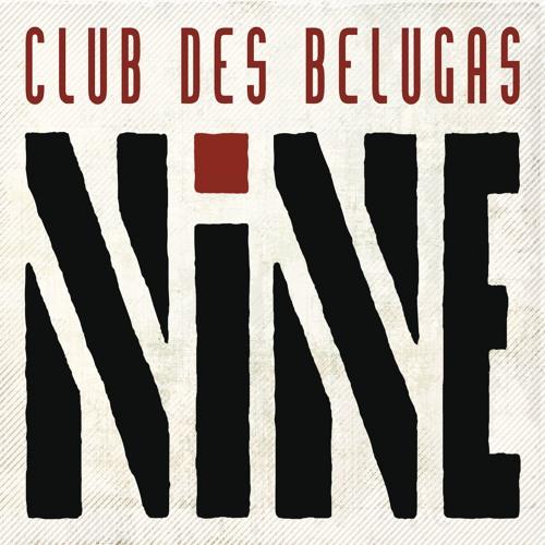 NINE - Club des Belugas
